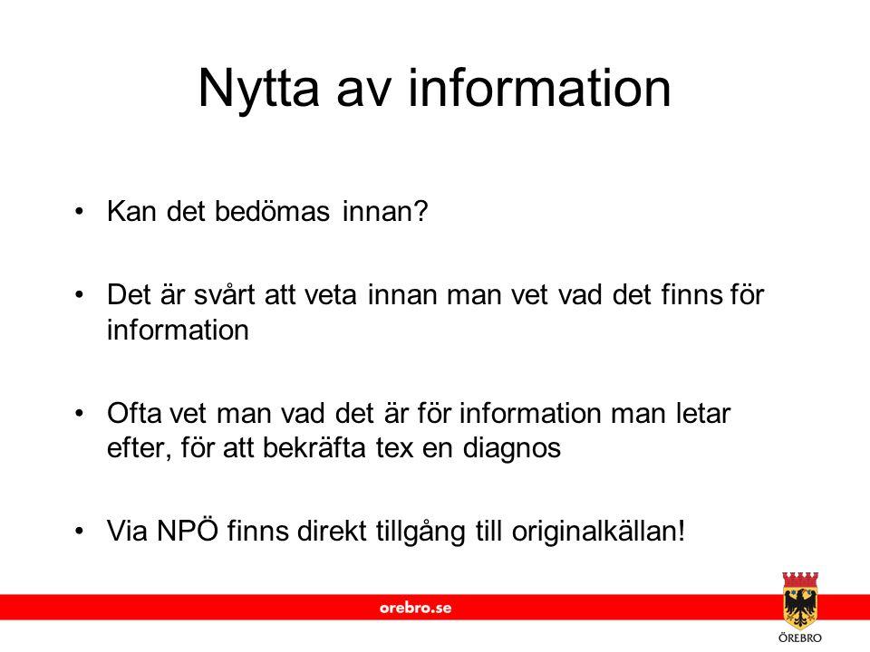 Nytta av information Kan det bedömas innan