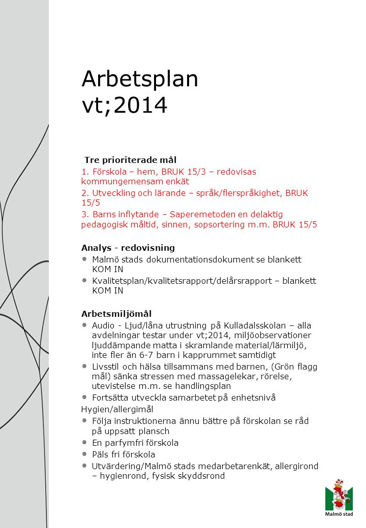 Arbetsplan vt;2014 Tre prioriterade mål