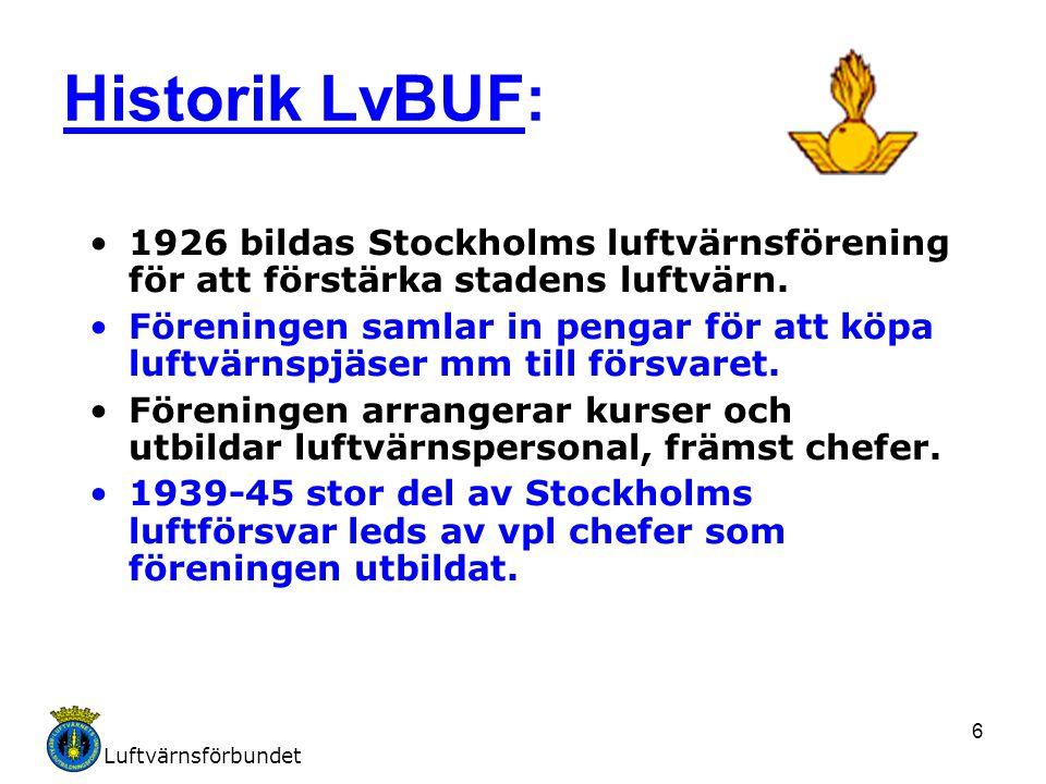 Historik LvBUF: 1926 bildas Stockholms luftvärnsförening för att förstärka stadens luftvärn.