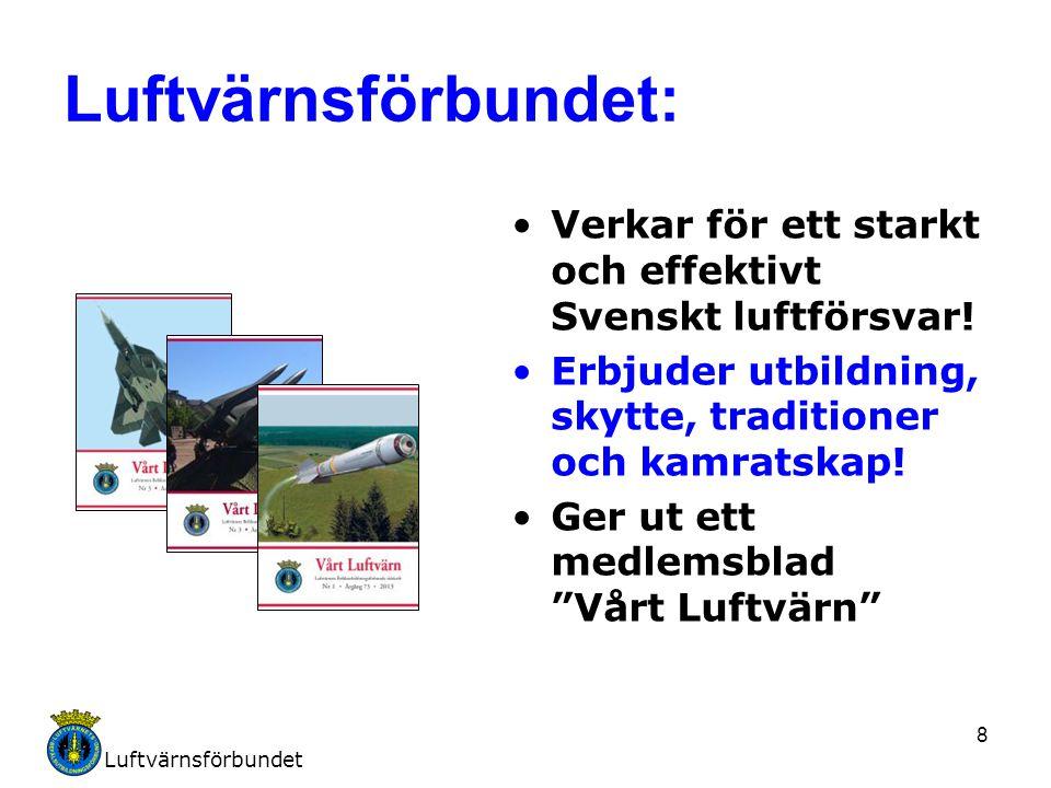 Luftvärnsförbundet: Verkar för ett starkt och effektivt Svenskt luftförsvar! Erbjuder utbildning, skytte, traditioner och kamratskap!