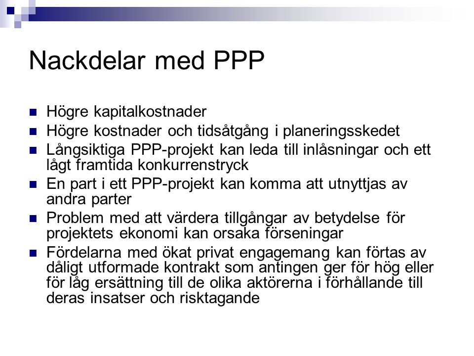 Nackdelar med PPP Högre kapitalkostnader