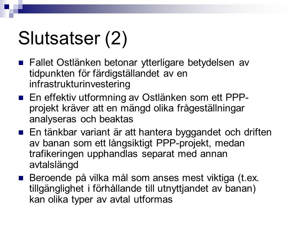 Slutsatser (2) Fallet Ostlänken betonar ytterligare betydelsen av tidpunkten för färdigställandet av en infrastrukturinvestering.