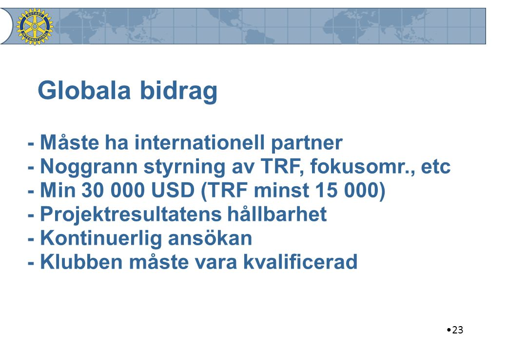 Globala bidrag - Måste ha internationell partner