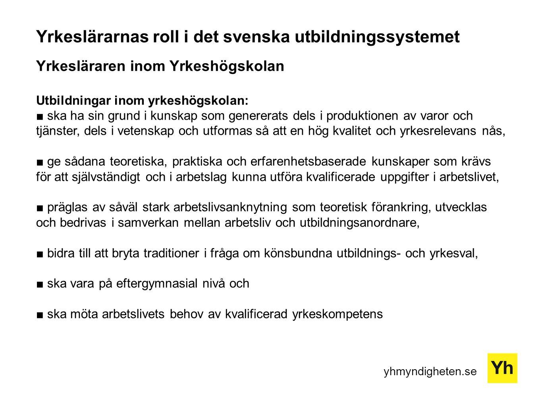 Yrkeslärarnas roll i det svenska utbildningssystemet Yrkesläraren inom Yrkeshögskolan