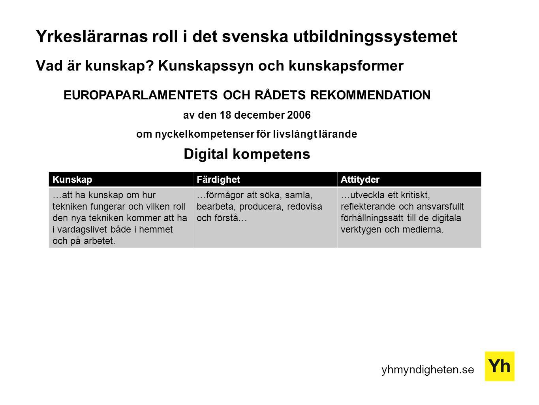 Yrkeslärarnas roll i det svenska utbildningssystemet Vad är kunskap