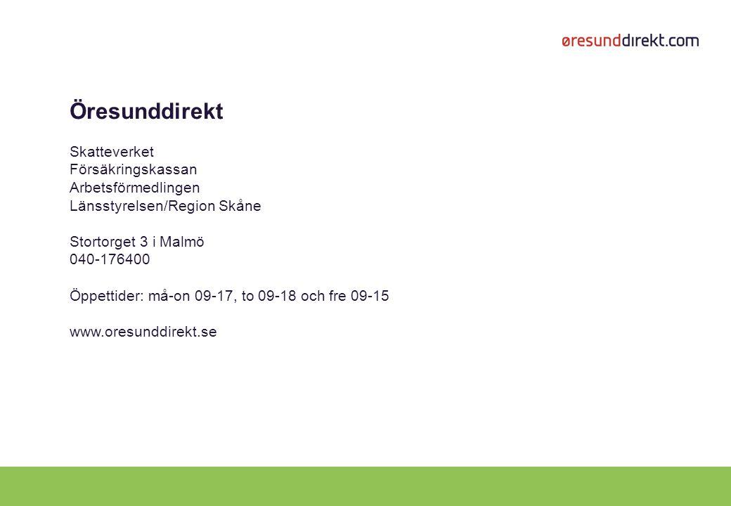 Öresunddirekt Skatteverket Försäkringskassan Arbetsförmedlingen