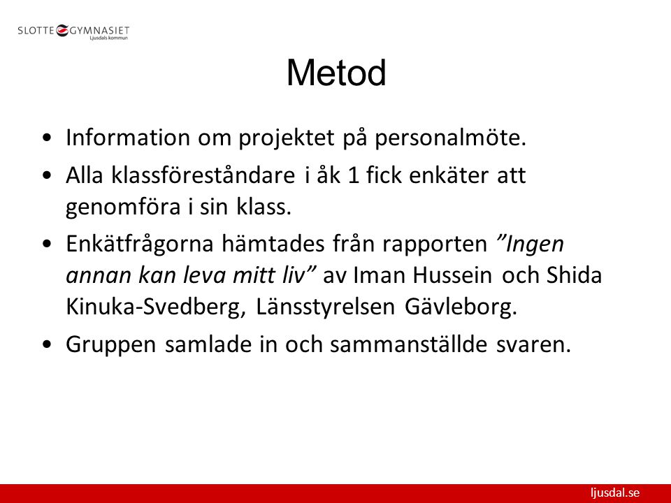 Metod Information om projektet på personalmöte.