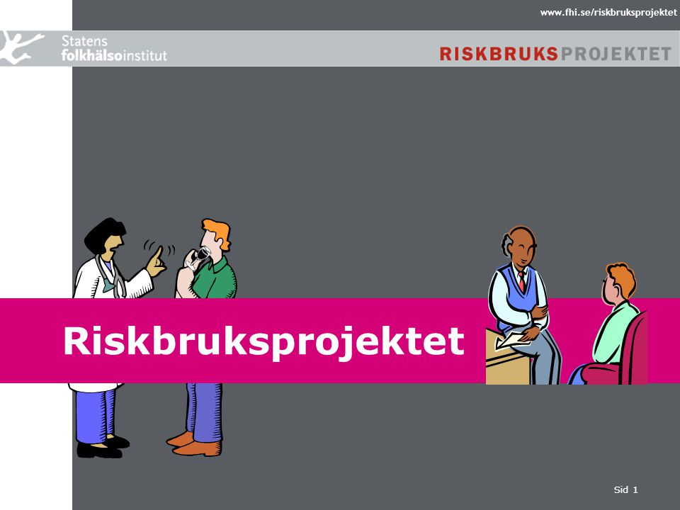 Tredje nationella Riskbrukskonferensen Uppsala 9 – 10 april 2008