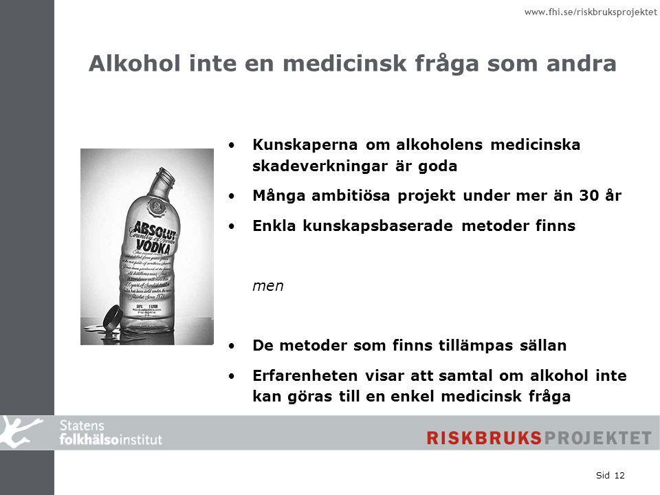 Alkohol inte en medicinsk fråga som andra