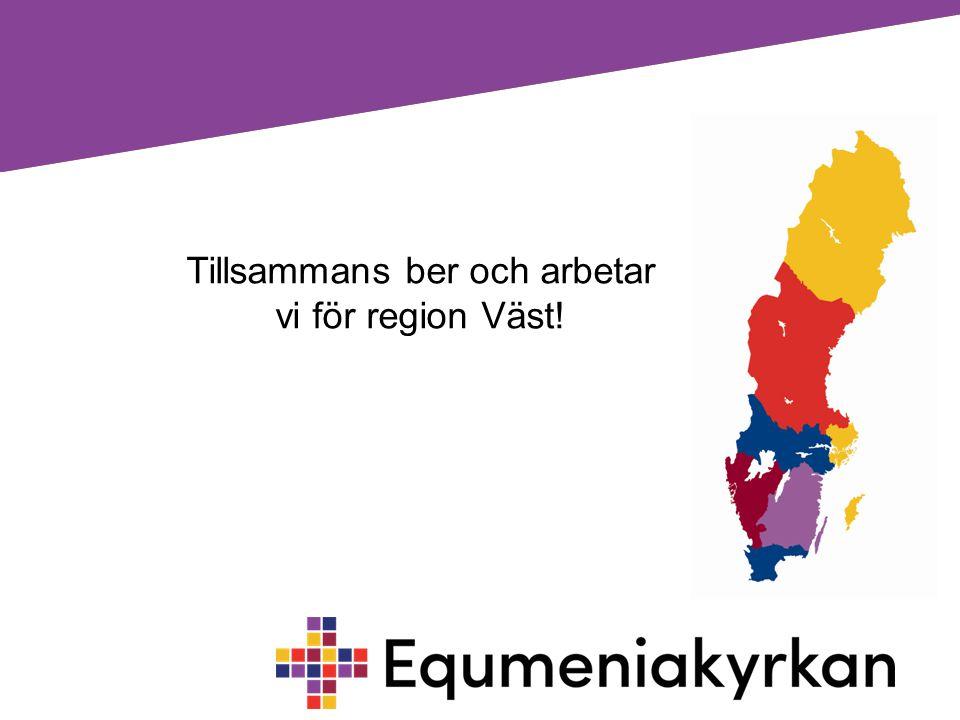 Tillsammans ber och arbetar vi för region Väst!