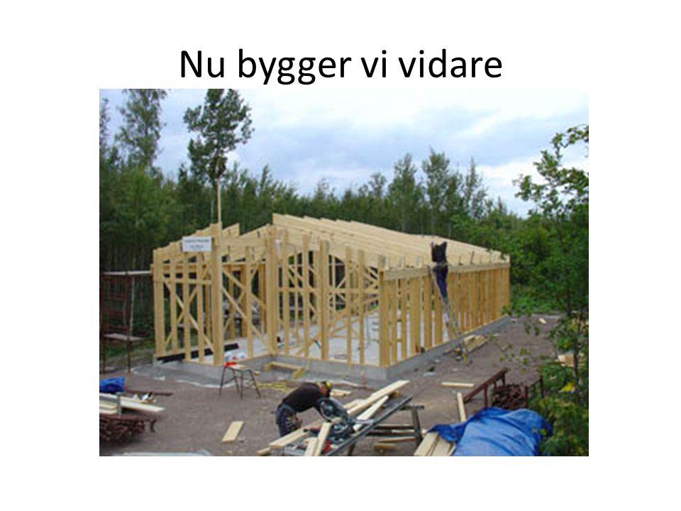 Nu bygger vi vidare