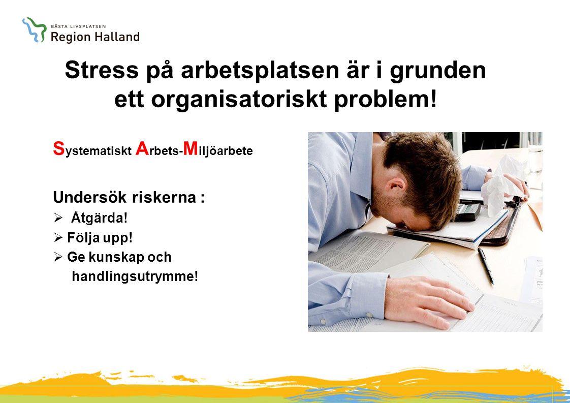 Stress på arbetsplatsen är i grunden ett organisatoriskt problem!
