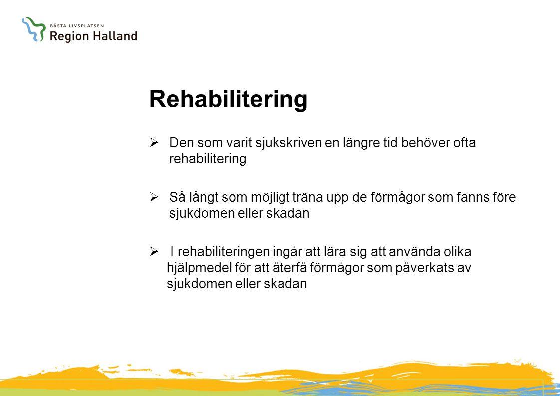 Rehabilitering Den som varit sjukskriven en längre tid behöver ofta rehabilitering.