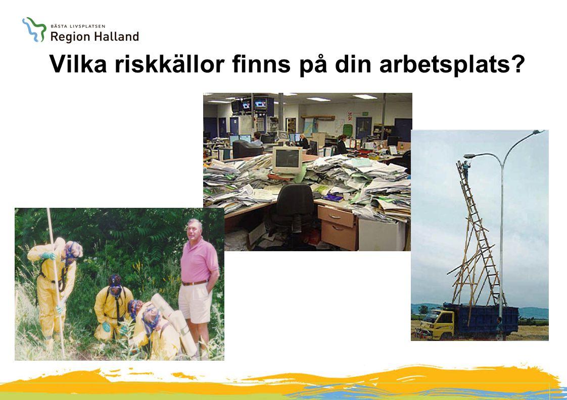 Vilka riskkällor finns på din arbetsplats