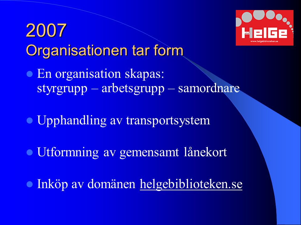 2007 Organisationen tar form