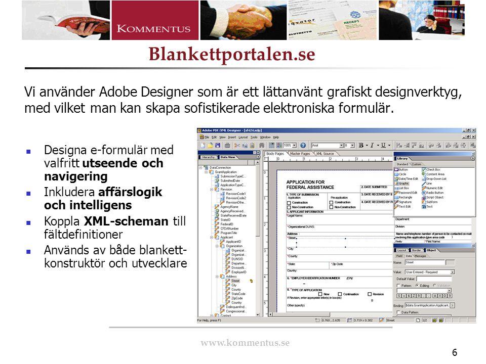 Vi använder Adobe Designer som är ett lättanvänt grafiskt designverktyg, med vilket man kan skapa sofistikerade elektroniska formulär.