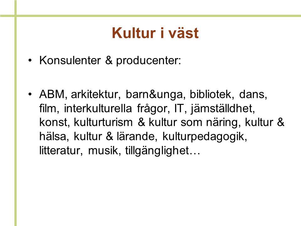 Kultur i väst Konsulenter & producenter: