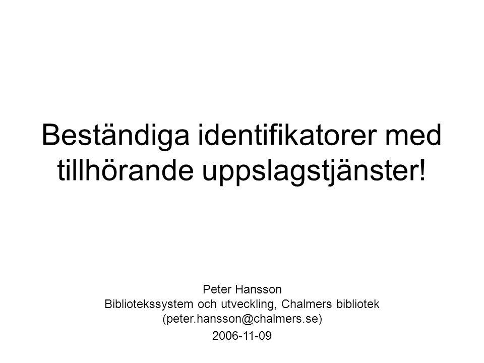 Beständiga identifikatorer med tillhörande uppslagstjänster!