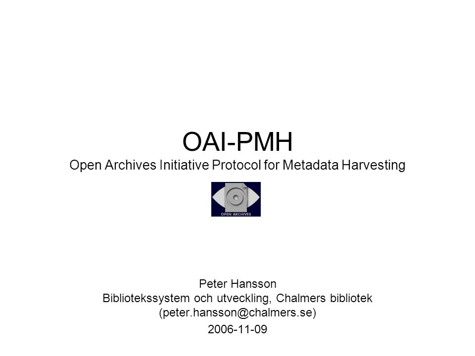 OAI-PMH Open Archives Initiative Protocol for Metadata Harvesting