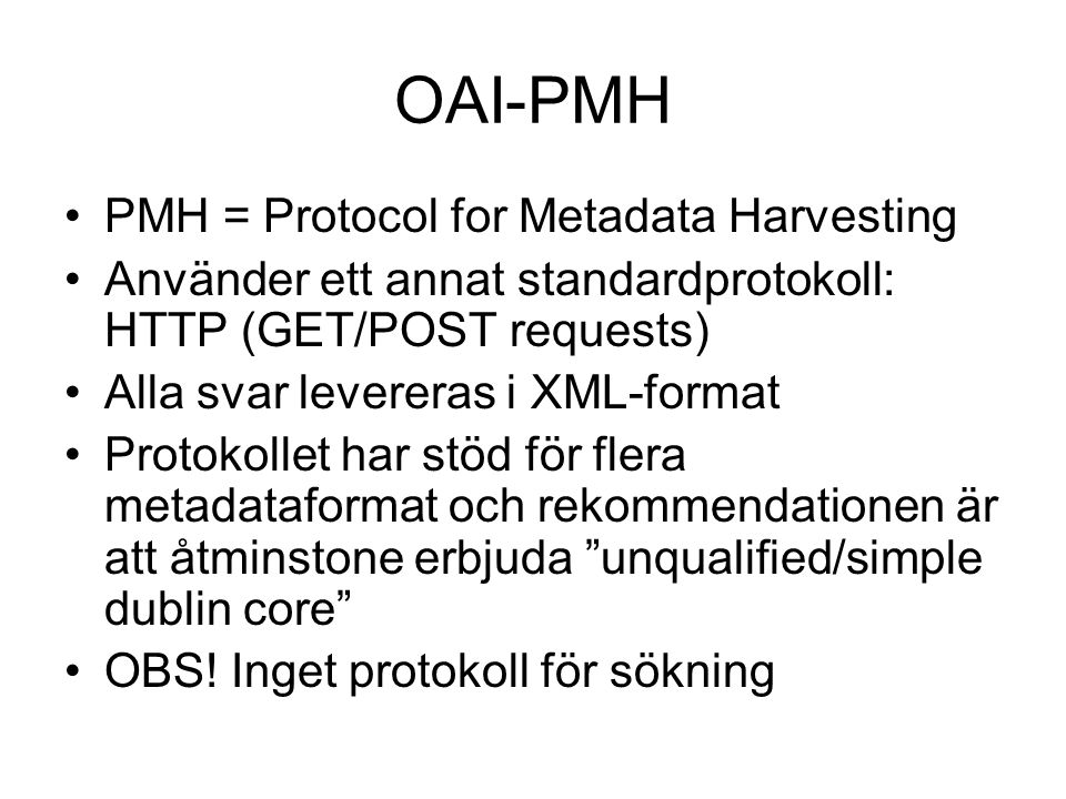 OAI-PMH PMH = Protocol for Metadata Harvesting