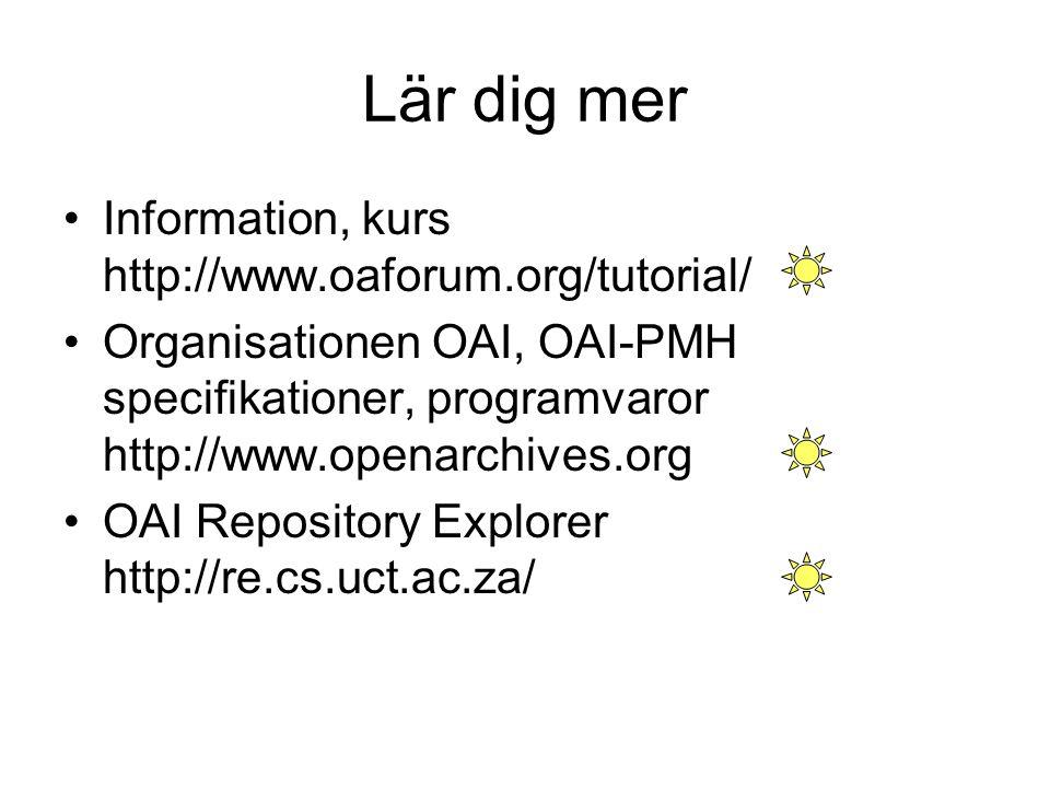 Lär dig mer Information, kurs http://www.oaforum.org/tutorial/