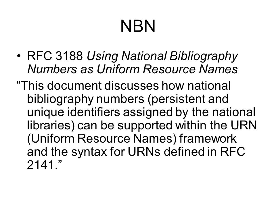 NBN RFC 3188 Using National Bibliography Numbers as Uniform Resource Names.