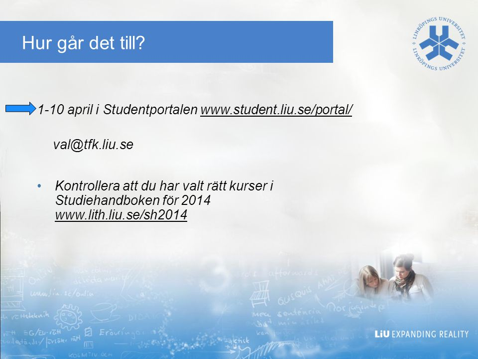 2017-04-07 Hur går det till 1-10 april i Studentportalen www.student.liu.se/portal/ val@tfk.liu.se.