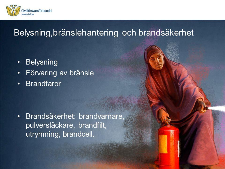 Belysning,bränslehantering och brandsäkerhet