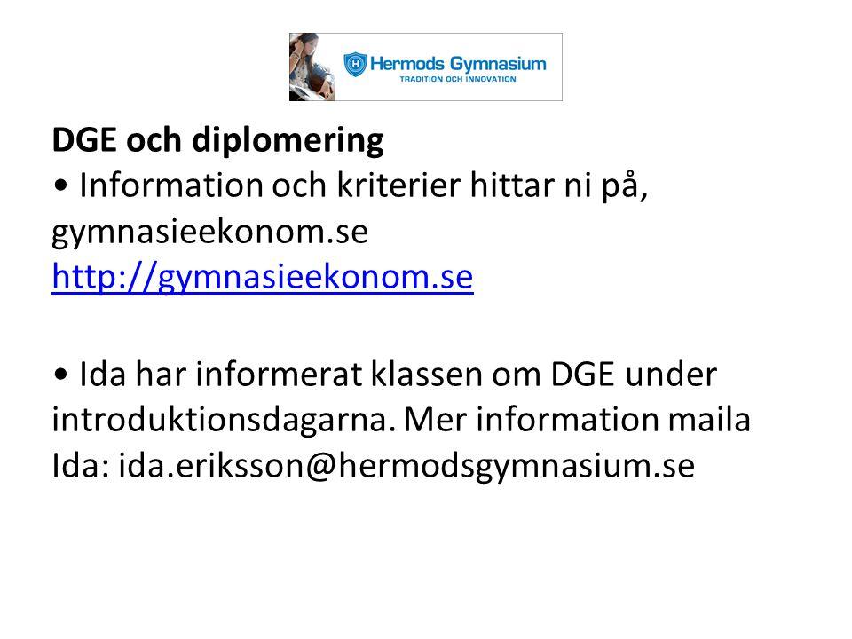 DGE och diplomering • Information och kriterier hittar ni på, gymnasieekonom.se http://gymnasieekonom.se