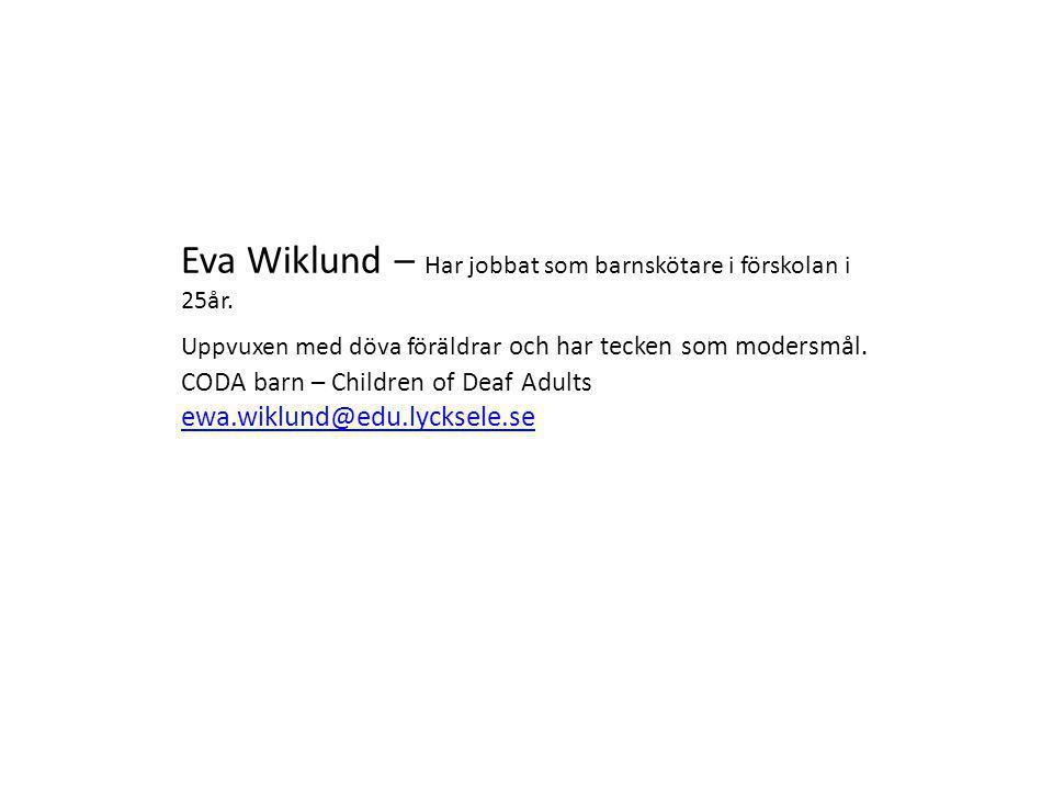 Eva Wiklund – Har jobbat som barnskötare i förskolan i 25år