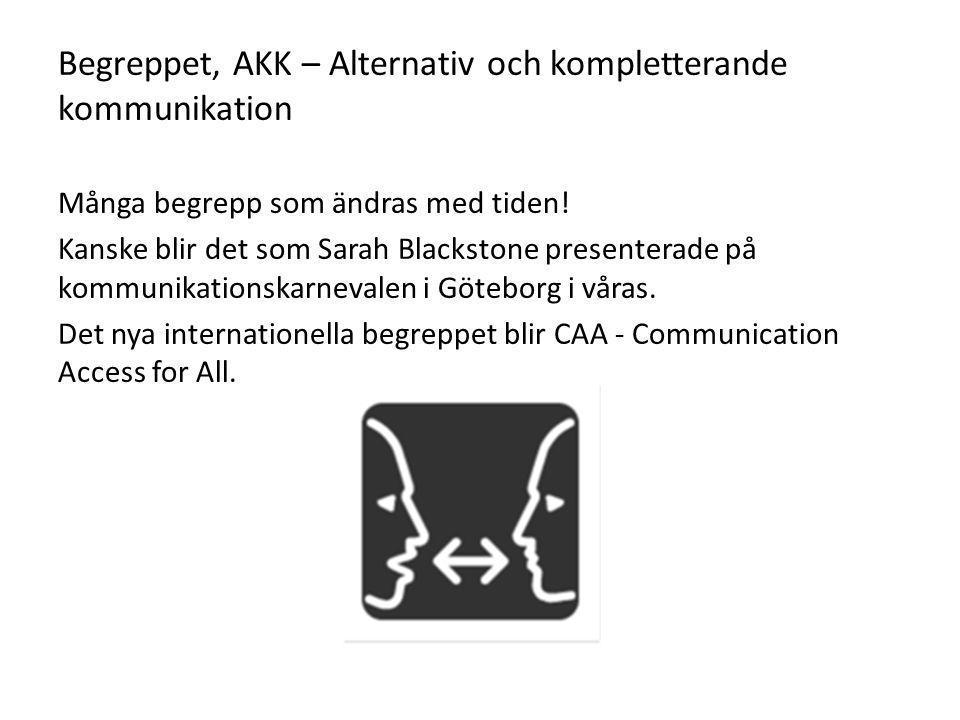 Begreppet, AKK – Alternativ och kompletterande kommunikation