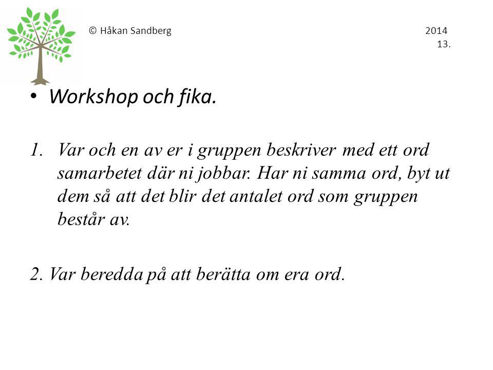 © Håkan Sandberg 2014 13.