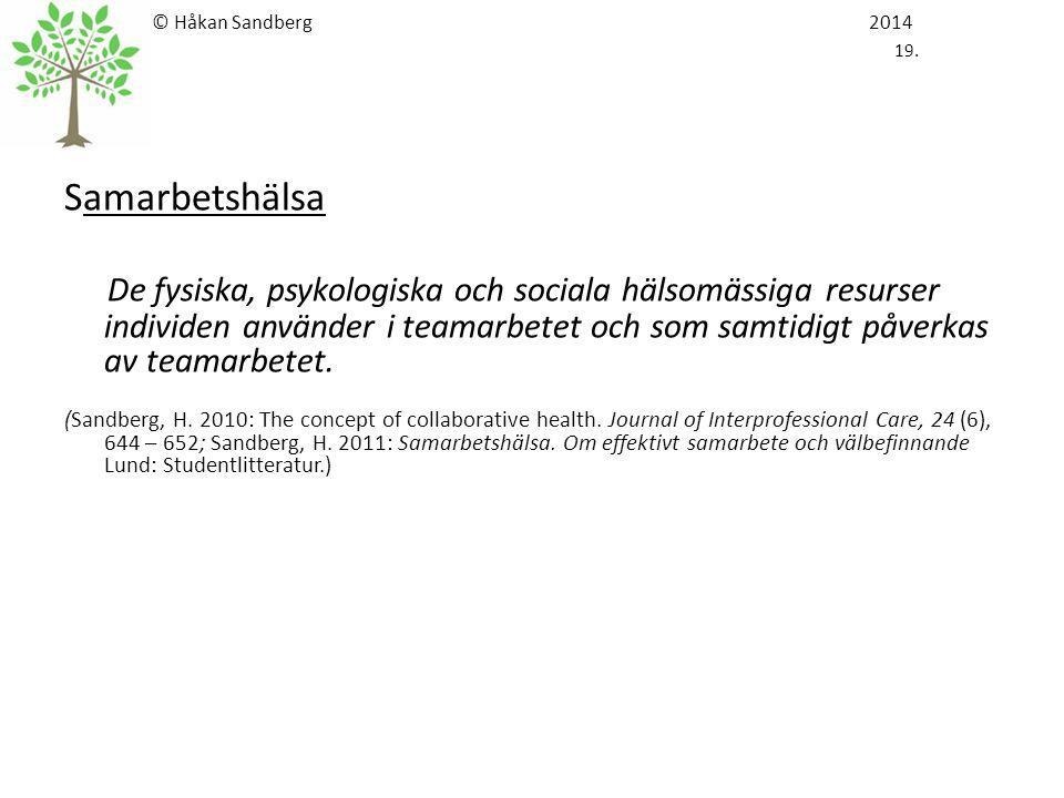 © Håkan Sandberg 2014 19. Samarbetshälsa.