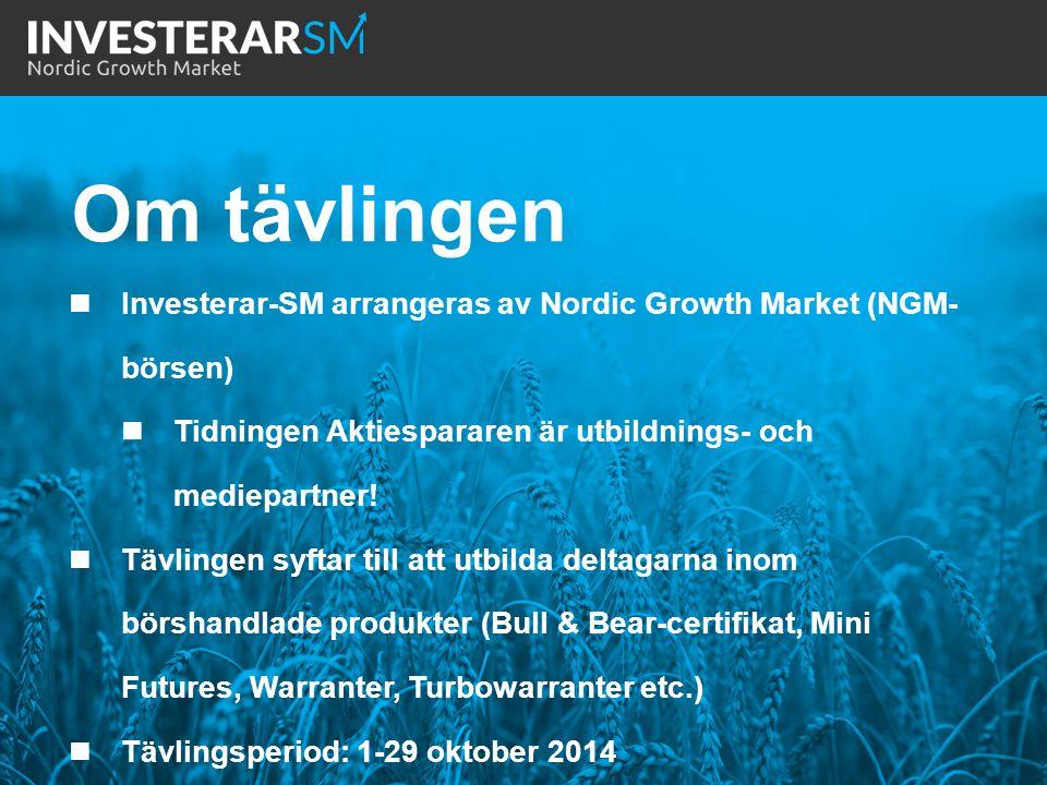 Om tävlingen Investerar-SM arrangeras av Nordic Growth Market (NGM-börsen) Tidningen Aktiespararen är utbildnings- och mediepartner!