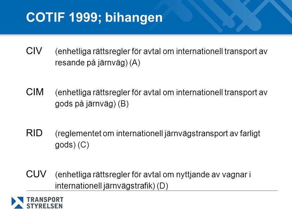 COTIF 1999; bihangen CIV (enhetliga rättsregler för avtal om internationell transport av resande på järnväg) (A)