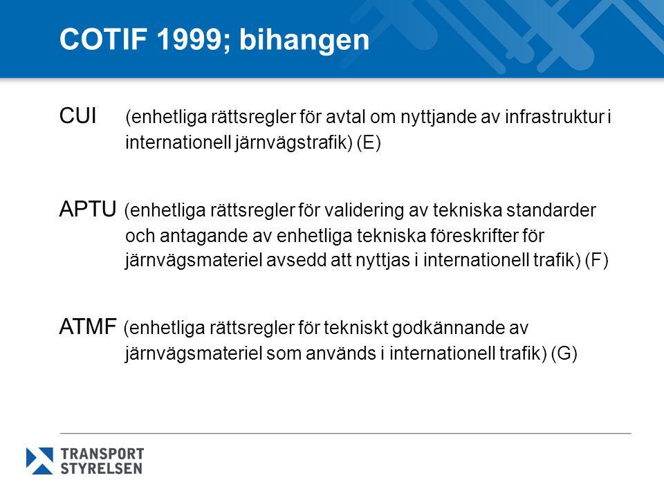 COTIF 1999; bihangen CUI (enhetliga rättsregler för avtal om nyttjande av infrastruktur i internationell järnvägstrafik) (E)