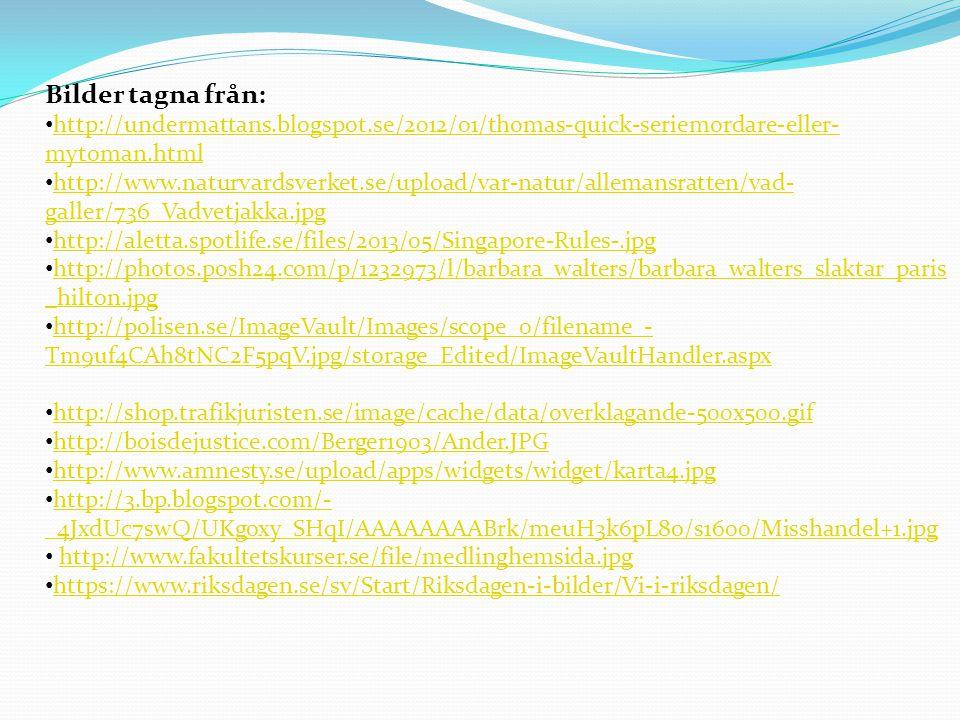 Bilder tagna från: http://undermattans.blogspot.se/2012/01/thomas-quick-seriemordare-eller-mytoman.html.