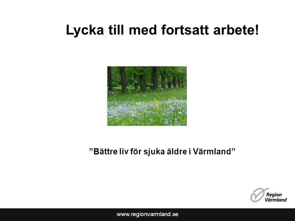 Lycka till med fortsatt arbete! Bättre liv för sjuka äldre i Värmland