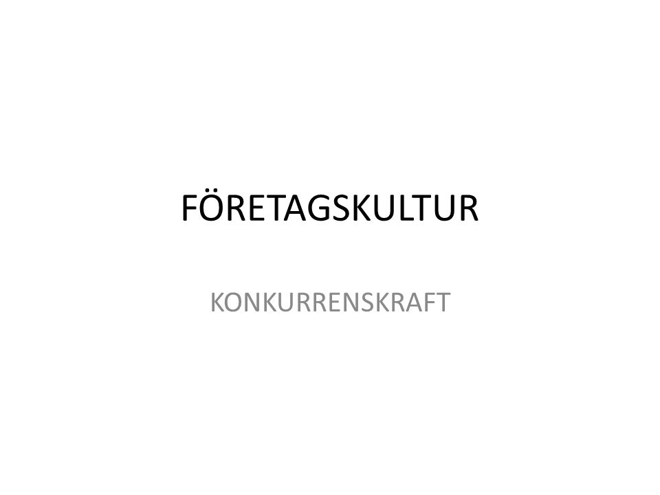 FÖRETAGSKULTUR KONKURRENSKRAFT