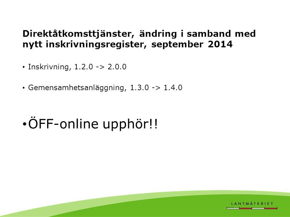 Direktåtkomsttjänster, ändring i samband med nytt inskrivningsregister, september 2014