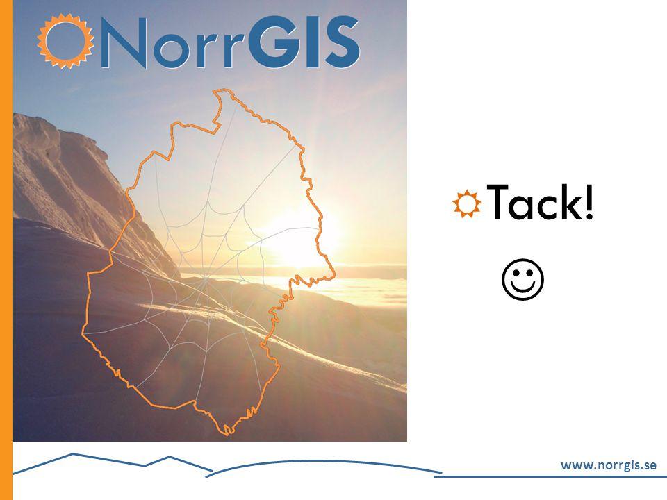 Tack!  TIDSÅTGÅNG 5 min: NorrGIS (Fredrik) Dagens punkter (Maggan)