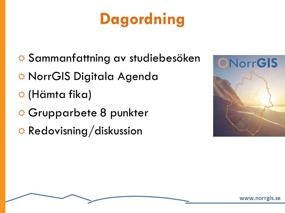 Dagordning Sammanfattning av studiebesöken NorrGIS Digitala Agenda
