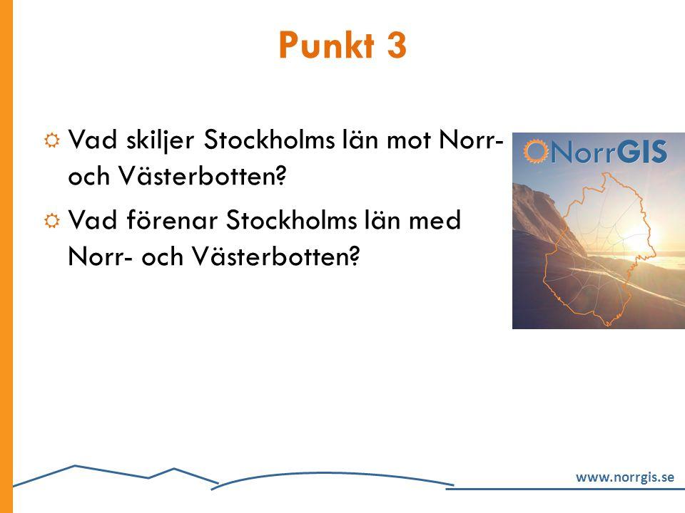 Punkt 3 Vad skiljer Stockholms län mot Norr- och Västerbotten