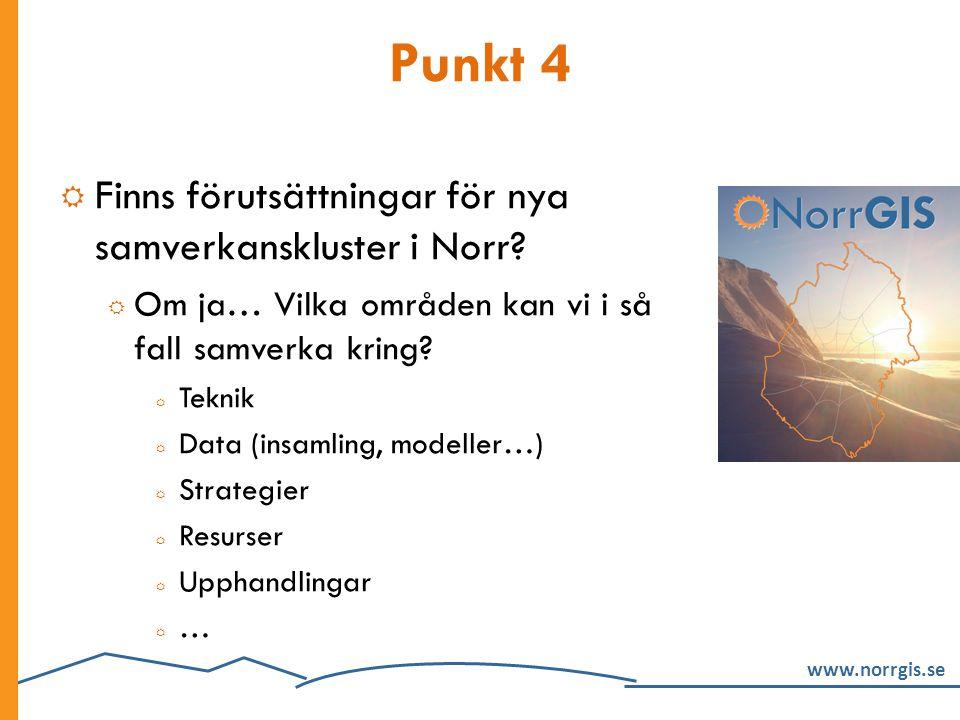 Punkt 4 Finns förutsättningar för nya samverkanskluster i Norr