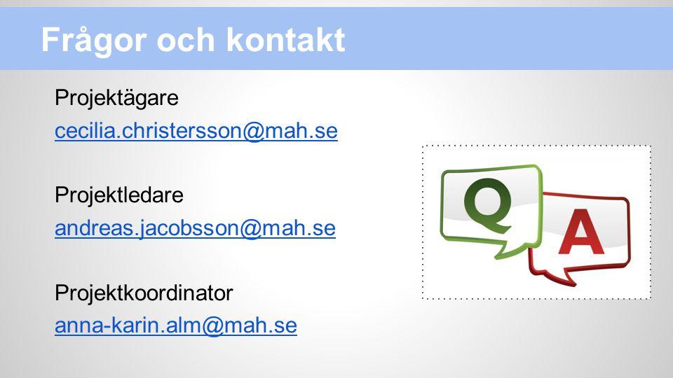 Frågor och kontakt Projektägare cecilia.christersson@mah.se