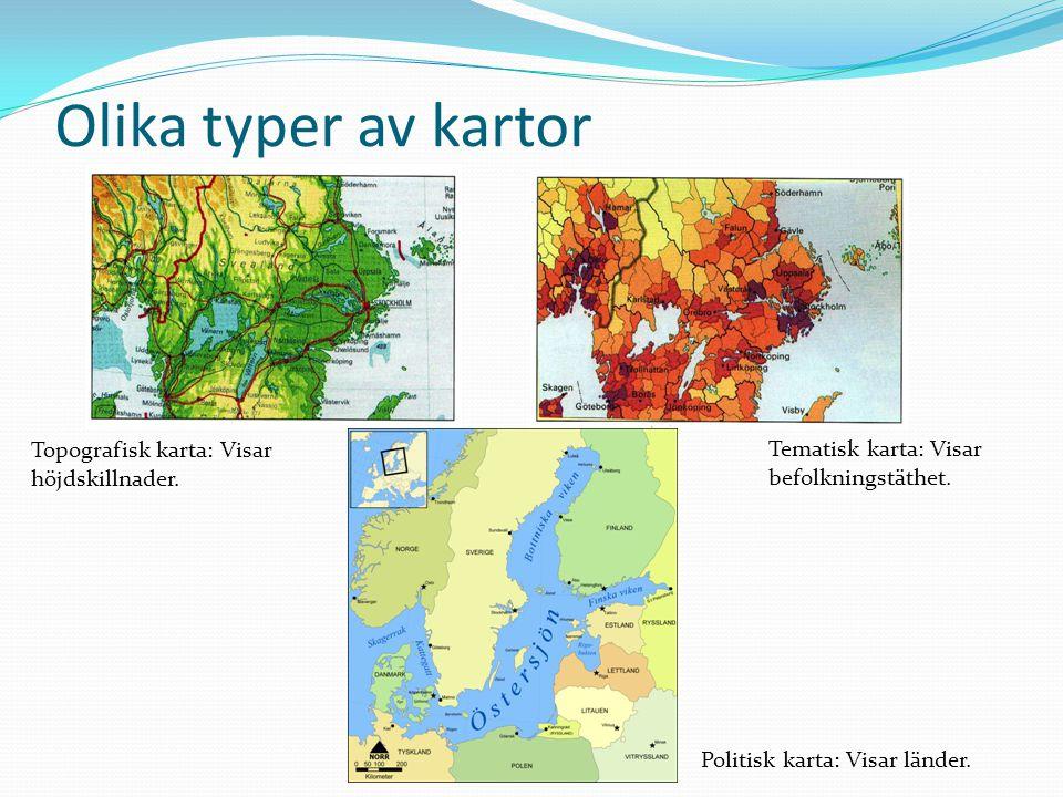 Olika typer av kartor Topografisk karta: Visar höjdskillnader.