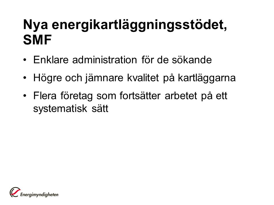 Nya energikartläggningsstödet, SMF