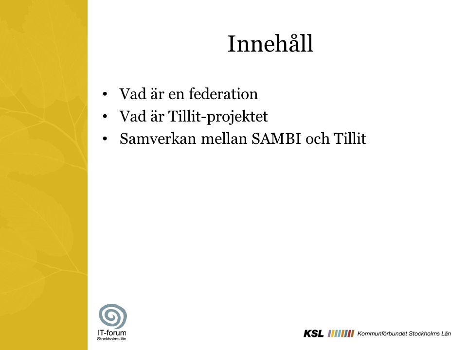 Innehåll Vad är en federation Vad är Tillit-projektet
