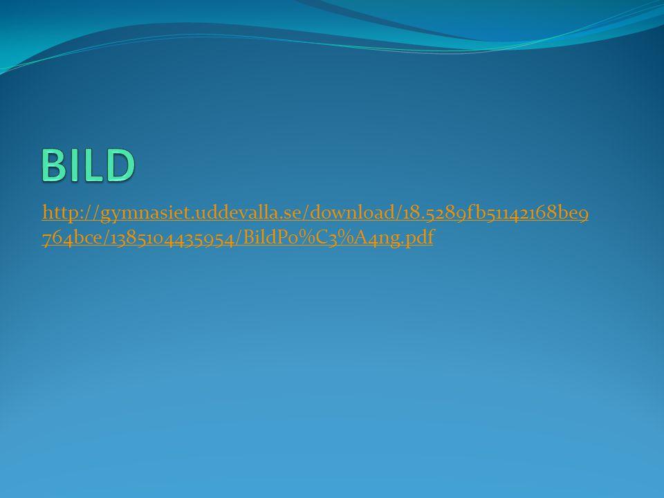 BILD http://gymnasiet.uddevalla.se/download/18.5289fb51142168be9764bce/1385104435954/BildPo%C3%A4ng.pdf.