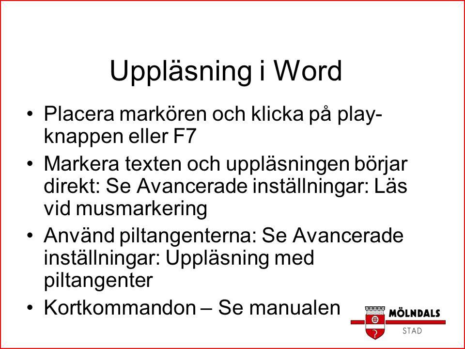 Uppläsning i Word Placera markören och klicka på play-knappen eller F7